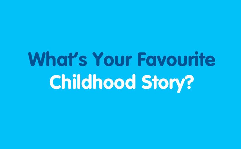 What's Your Favourite Childhood Story?