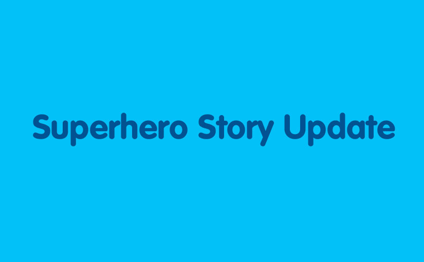 Superhero Story Update